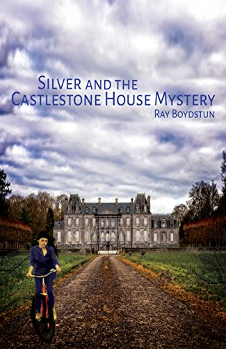 Book: Silver and the Castlestone House Mystery by Ray Boydstun