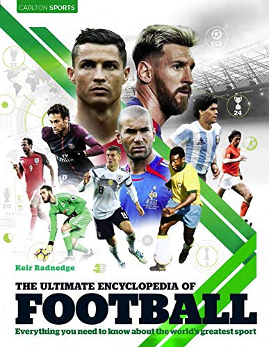 The Ultimate Encyclopedia of Football: Everything you need to know about the worl'd greatest sport (Carlton Sports)