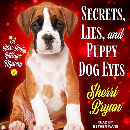 Secrets, Lies, and Puppy Dog Eyes audiobook cover art