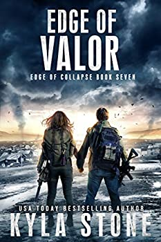 Edge of Valor  A Post-Apocalyptic EMP Survival Thriller  Edge of Collapse Book 7