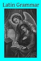 Latin Grammar (Ecclesiastical Latin)