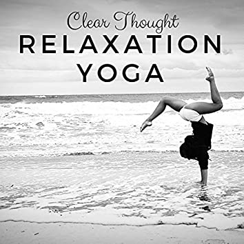 Relaxation Yoga: Mental Clarity, Clear Thought, Find Harmony, Pleasant Sounds, Boost Balance