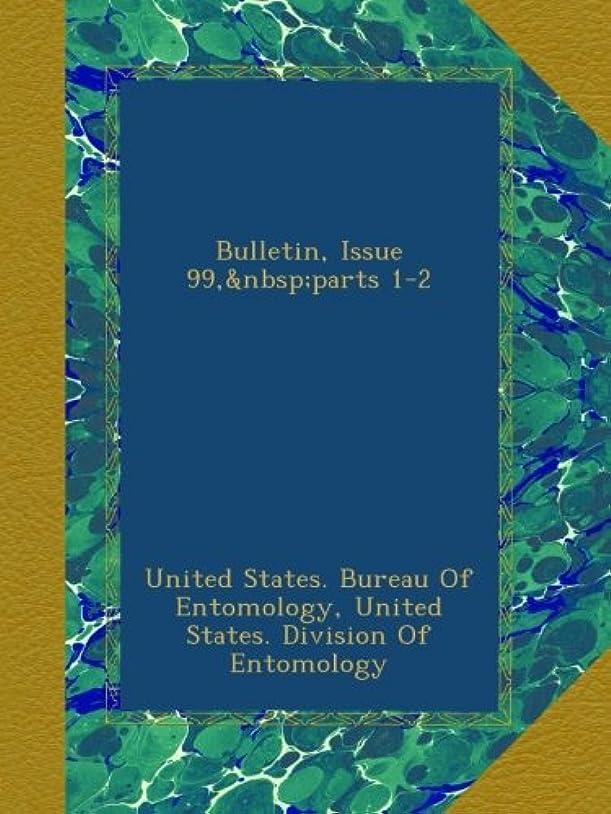 歯車現れるラッカスBulletin, Issue 99,?parts 1-2