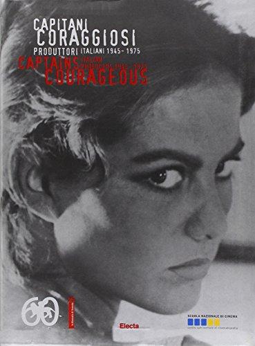 Capitani coraggiosi. Produttori italiani (1945-1975)-Captains courageous. Italian producers (1945-1975). Ediz. illustrata