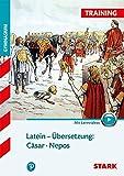 STARK Training Gymnasium - Latein Übersetzung: Cäsar, Nepos (STARK-Verlag - Training)