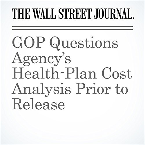 GOP Questions Agency's Health-Plan Cost Analysis Prior to Release copertina