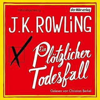 Ein plötzlicher Todesfall                   Autor:                                                                                                                                 J.K. Rowling                               Sprecher:                                                                                                                                 Christian Berkel                      Spieldauer: 19 Std. und 7 Min.     1.088 Bewertungen     Gesamt 3,8