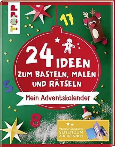 24 Ideen zum Basteln, Malen und Rätseln. Mein Adventskalender: Das Adventskalender-Buch für Kinder. Verschlossene Seiten zum Auftrennen