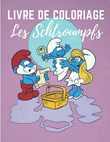 Livre de coloriage Les Schtroumpfs: Livre de coloriage...