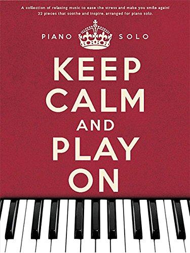 Keep Calm And Play On: Piano Solo: Noten für Klavier Solo