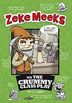 Zeke Meeks vs the Crummy Class Play by [D.L. Green, Josh Alves]