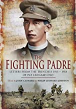 The Fighting Padre: Pat Leonard's Letters From the Trenches, 1915–1918