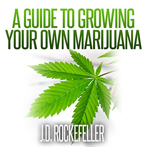 A Guide to Growing Your Own Marijuana cover art