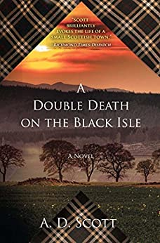 A Double Death on the Black Isle: A Novel (The Highland Gazette Mystery Series Book 2) by [A. D. Scott]