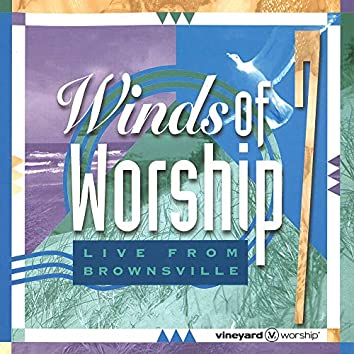 Winds of Worship, Vol. 7 [Live from Brownsville]