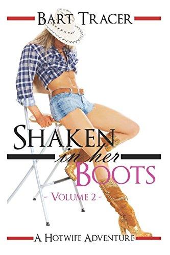 Shaken in her Boots, Volume 2: A Hotwife Adventure