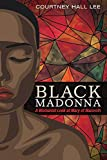 Black Madonna: A Womanist Look at Mary of Nazareth