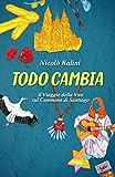 Todo Cambia: il Viaggio della Vita sul Cammino di Santiago