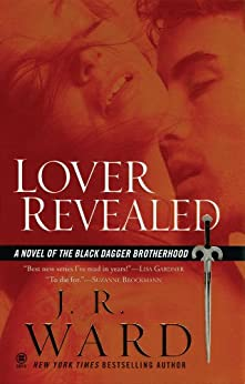 Lover Revealed (Black Dagger Brotherhood, Book 4) by [J.R. Ward]