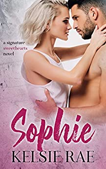 Sophie: an enemies to lovers, vacation romance stand alone (Signature Sweethearts Book 5) by [Kelsie Rae]