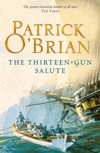 The Thirteen-Gun Salute (Aubrey/Maturin Series, Book 13) (Aubrey & Maturin series) (English Edition)