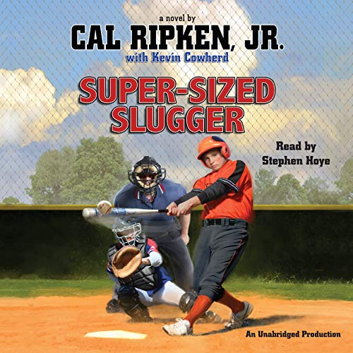 Cal Ripken, Jr.'s All-Stars: Super-Sized Slugger audiobook cover art