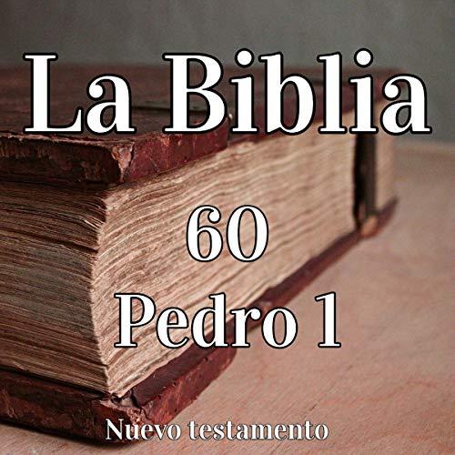 La Biblia: 60 Pedro 1 [The Bible: 60 Peter 1] audiobook cover art
