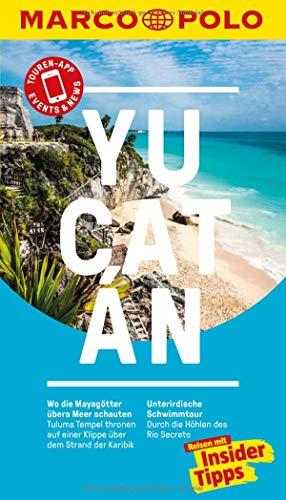MARCO POLO Reiseführer Yucatan: Reisen mit Insider-Tipps. Inkl. kostenloser Touren-App und Events&News