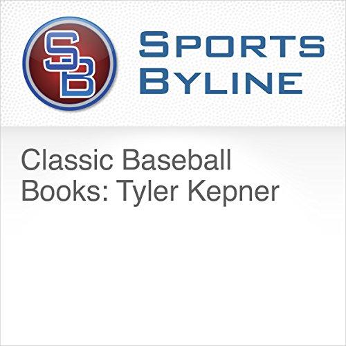 Classic Baseball Books: Tyler Kepner audiobook cover art