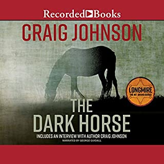 The Dark Horse     A Walt Longmire Mystery              By:                                                                                                                                 Craig Johnson                               Narrated by:                                                                                                                                 George Guidall                      Length: 9 hrs and 32 mins     5,094 ratings     Overall 4.6