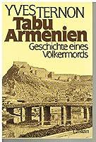 Tabu Armenien. Geschichte eines Voelkermordes