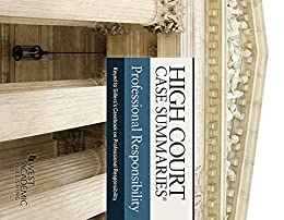 High Court Case Summaries on Professional Responsibility (Keyed to Gillers) by [Publisher's Editorial Staff]