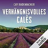 Verhängnisvolles Calès. Ein Provence-Krimi: Capitaine Roger Blanc 6