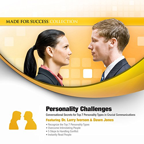 Personality Challenges     Conversational Secrets for Top 7 Personality Types in Crucial Communications              By:                                                                                                                                 Dawn Jones                               Narrated by:                                                                                                                                 Dr. / Dawn Jones,                                                                                        Larry Iverson                      Length: 1 hr and 35 mins     6 ratings     Overall 3.0