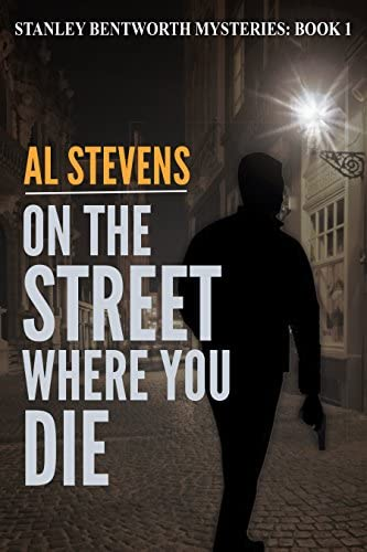 On the Street Where You Die Stanley Bentworth mysteries Book 1 product image