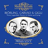 Björling, Caruso and Gigli: Three Legendary Tenors in Opera and Song