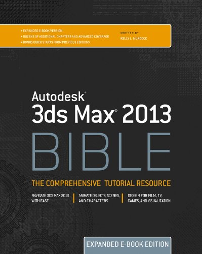 Autodesk 3ds Max 2013 Bible (English Edition)