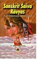 Sanskrit Saiva Kavyas from 12th Century to 17th Century A.D.