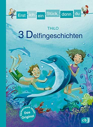 Erst ich ein Stück, dann du - 3 Delfingeschichten: Für das gemeinsame Lesenlernen ab der 1. Klasse (Erst ich ein Stück... Themenbände, Band 14)
