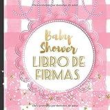 Libro de Firmas: Crea Bonitos Recuerdos con este Maravilloso Libro de Firmas Rosa para Baby Shower para Niñas que Incluye un Bitácora los Regalos y ... Baby Shower Libros de Visitas para Niñas)
