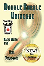 Double Bubble Universe: The Paradigm (Touching God's TOE)