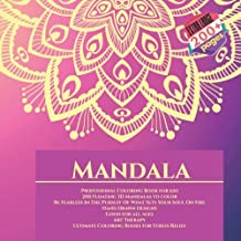 Mandala Professional Coloring Book for kid - 200 Floating 3D Mandalas to color - Be Fearless In The Pursuit Of What Sets Your Soul On Fire - Hand ... - Ultimate Coloring Books for Stress Relief