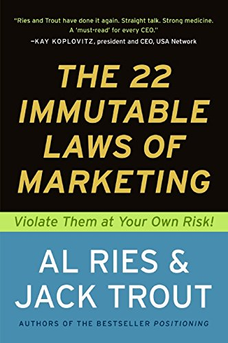 Compare Textbook Prices for The 22 Immutable Laws of Marketing: Violate Them at Your Own Risk First Paperback Edition Edition ISBN 0783324949971 by Ries, Al,Trout, Jack