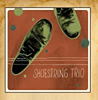 Shoestring Trio by Shoestring Trio