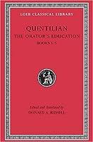 The Orator's Education, Volume II: Books 3-5 (Loeb Classical Library)