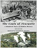 The Coals of Newcastle – A Hundred Years of Hidden History