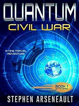 QUANTUM Civil War: (Book 1) by [Stephen Arseneault]