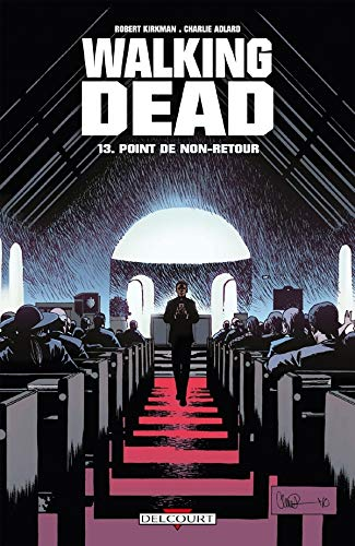 Walking Dead, Tome 13 : Point de non-retour