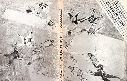 PARACAIDISMO. EL ARTE DE VOLAR. T.R. EN CAIDA LIBRE