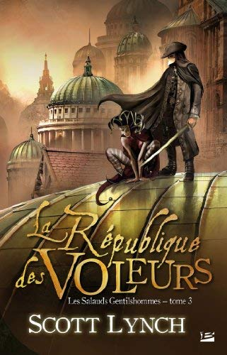 Les Salauds Gentilshommes T3 La République des voleurs by Lynch Scott(1905-07-06)
